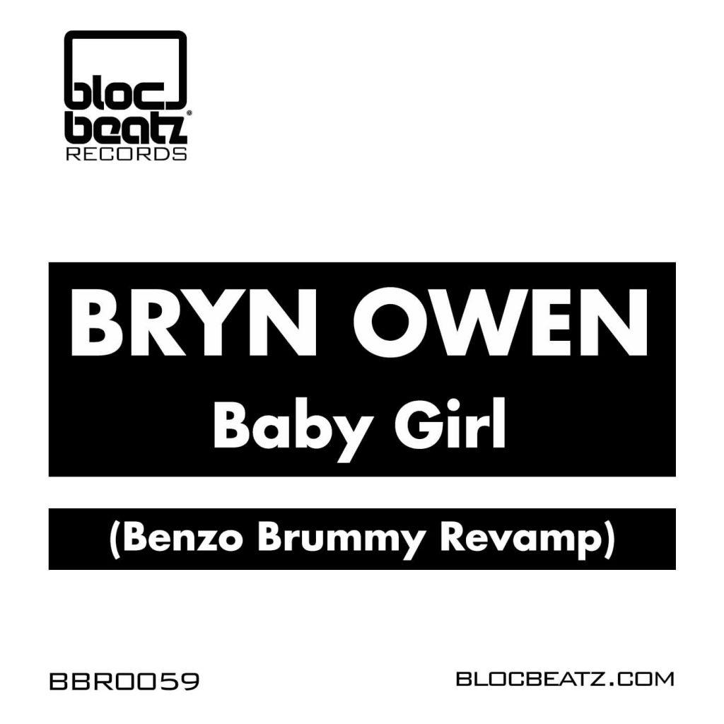 Bryn Owen - Baby Girl (Benzo Brummy Revamp)